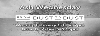 Ash Wednesday Drive-by Ashes & Worship via Zoom