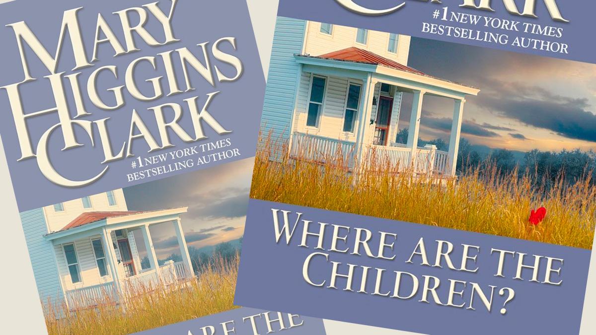 Where are the Children - Mary Higgins Clark
