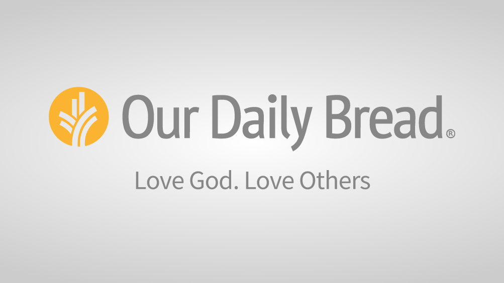 Daily Devotionals from Our Daily Bread